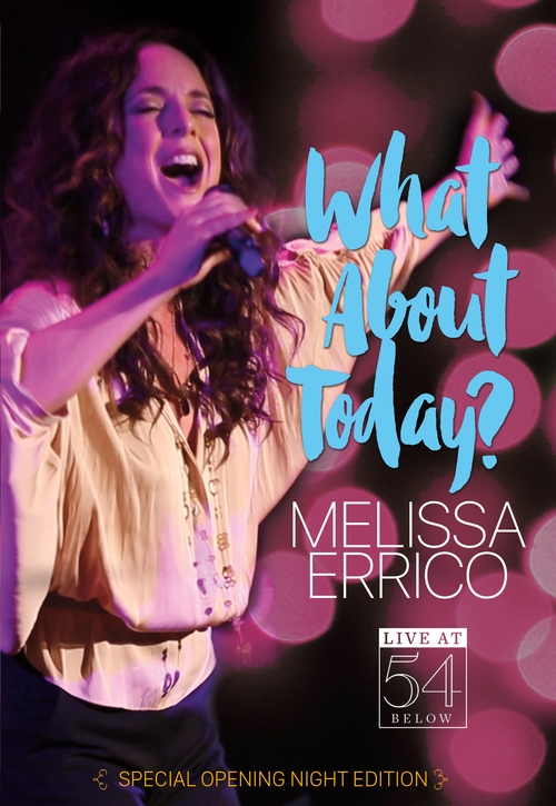 What About Today? Live at 54 Below